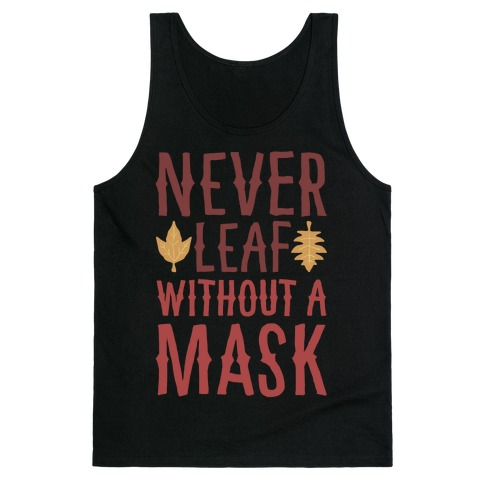 Never Leaf Without A Mask White Print Tank Top
