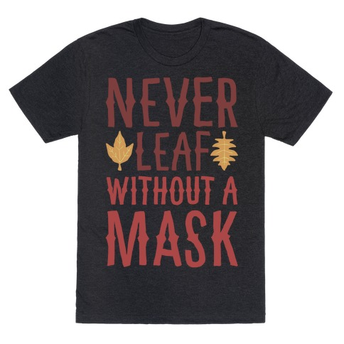 Never Leaf Without A Mask White Print T-Shirt