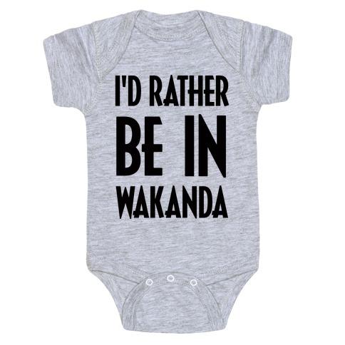 I'd Rather Be In Wakanda Baby Onesy