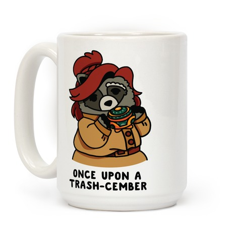 Once Upon a Trash-Cember Raccoon Anastasia  Coffee Mug