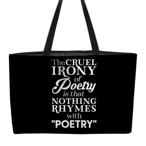 Nothing Rhymes With Poetry Weekender Tote