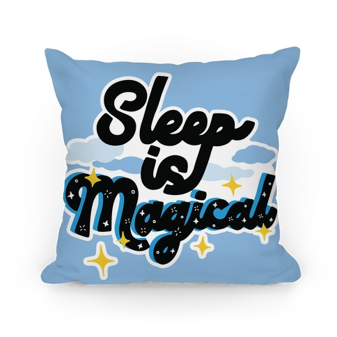 Sleep is Magical Pillow