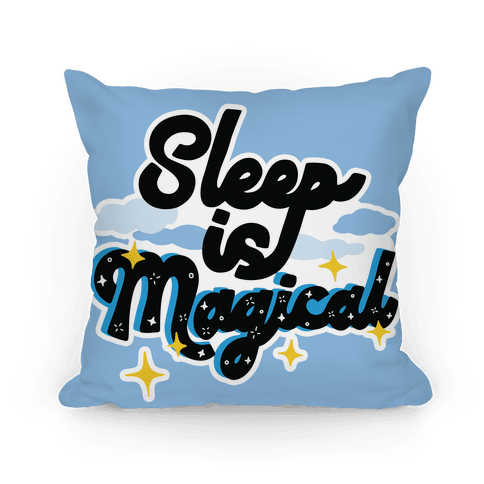 Sleep is Magical Pillow