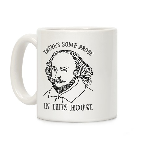 There's Some Prose In this House Coffee Mug