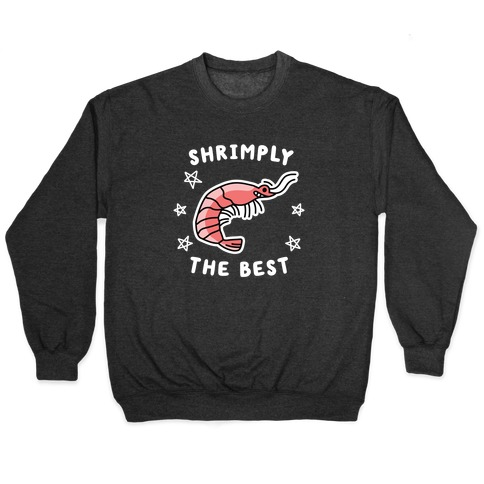 Shrimply The Best Pullover