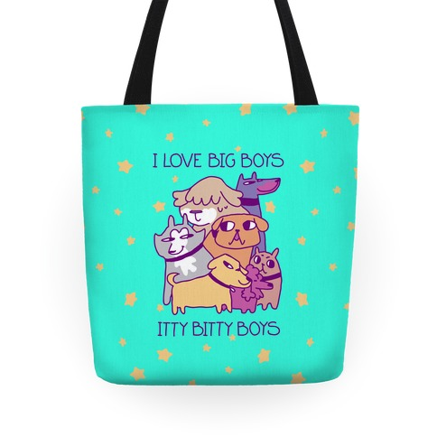 I Love Big Boys, Itty Bitty Boys (Dogs) Tote