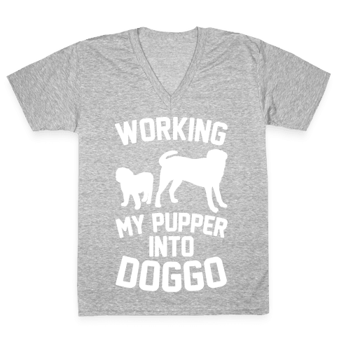 Working My Pupper Into Doggo White Print V-Neck Tee Shirt