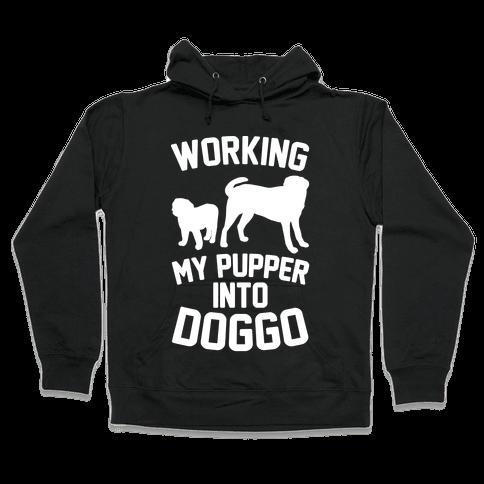 Working My Pupper Into Doggo White Print Hooded Sweatshirt