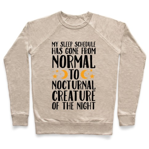My Sleep Schedule Has Gone From NORMAL To NOCTURNAL CREATURE OF THE NIGHT Pullover