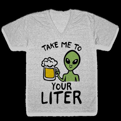 Take Me To Your Liter Alien Beer Parody V-Neck Tee Shirt