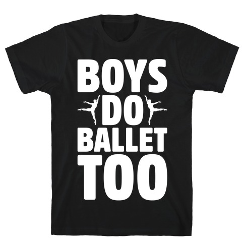 Boys Do Ballet Too White Print T-Shirt