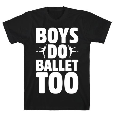 Boys Do Ballet Too White Print T-Shirt