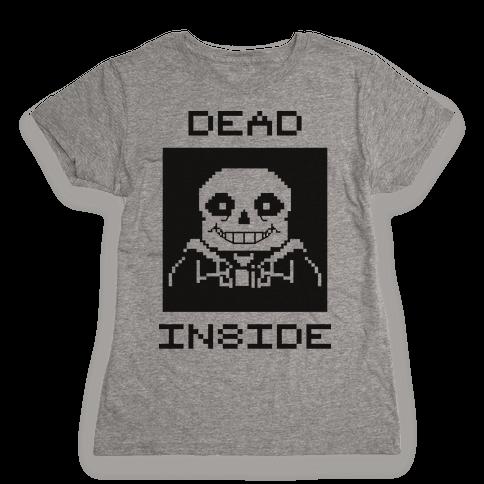Dead Inside Sans Womens T-Shirt
