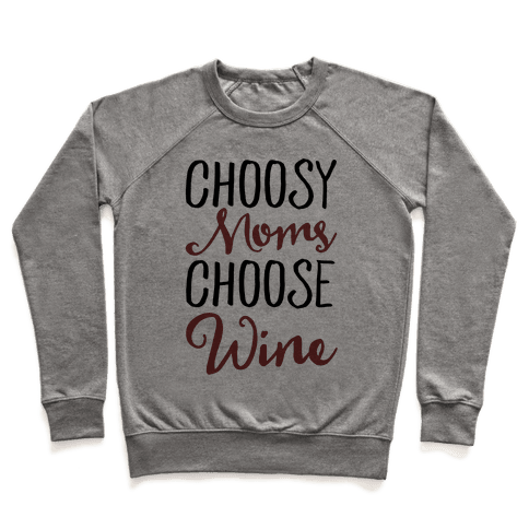Choosy Moms Choose Wine  Pullover