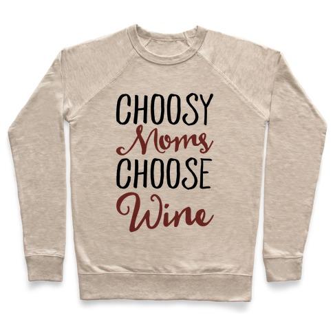 Choosy Moms Choose Wine  Pullover