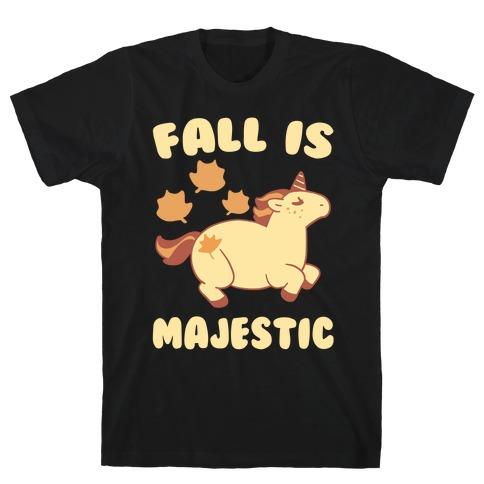 Fall is Majestic - Unicorn T-Shirt