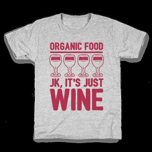Organic Food JK It's Just Wine White Print Kids T-Shirt