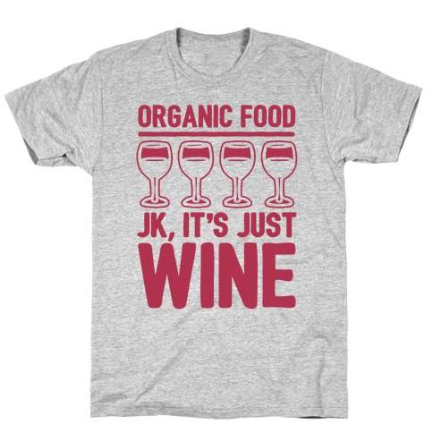 Organic Food JK It's Just Wine White Print T-Shirt