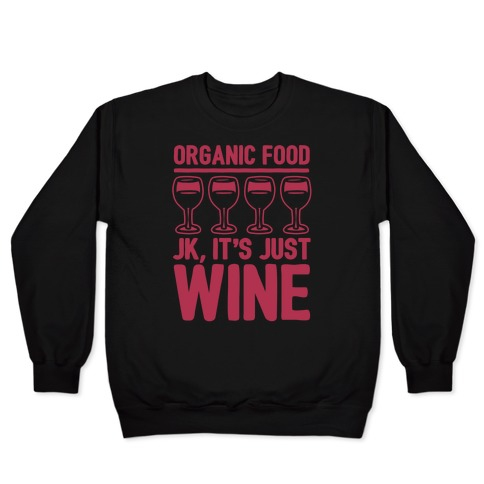 Organic Food JK It's Just Wine White Print Pullover