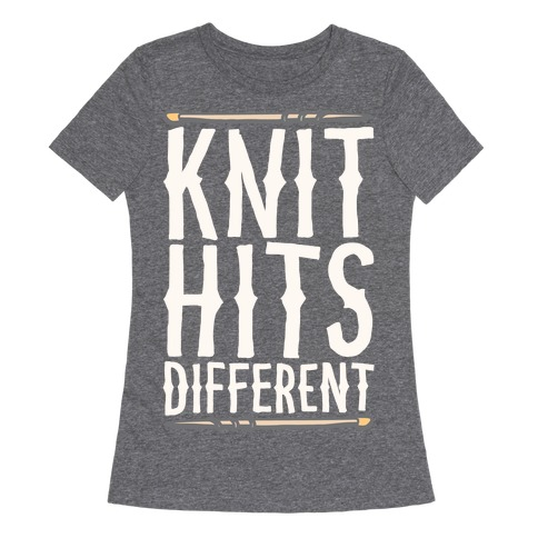 Knit Hits Different White Print Womens T-Shirt
