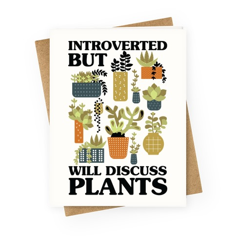 Introverted But Will Discuss Plants Greeting Card