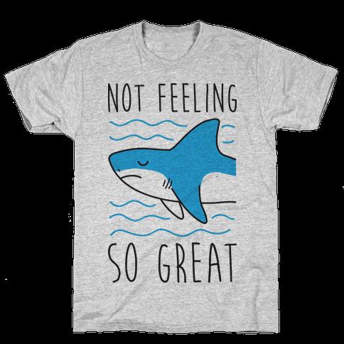 Not Feeling So Great Shark Mens T-Shirt