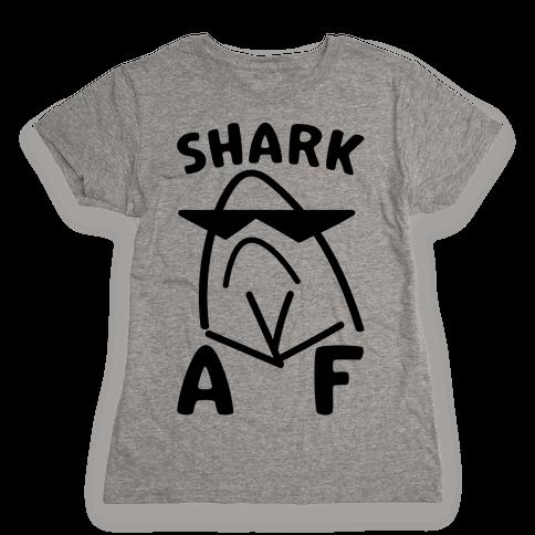 Shark AF Womens T-Shirt