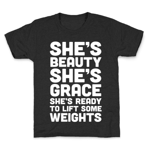 She's Beauty She's Grace She's Ready To Lift Some Weights Kids T-Shirt