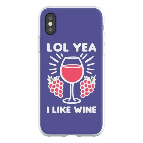 Lol Yeah I Like Wine Phone Flexi-Case
