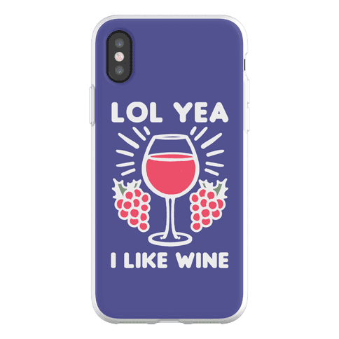 Lol Yeah I Like Wine Phone Flexi-Case