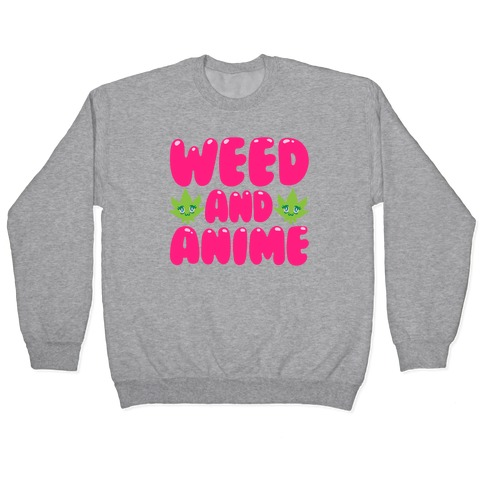 Weed And Anime Pullover