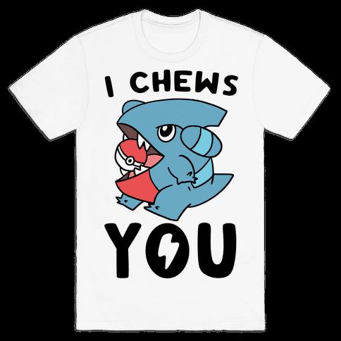 I Chews You Mens/Unisex T-Shirt