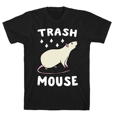 Trash Mouse T-Shirt