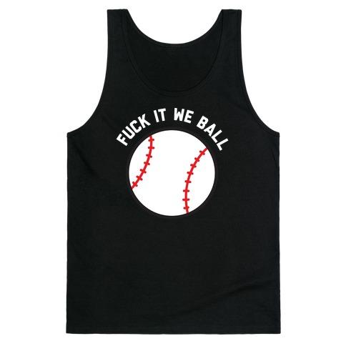 F*** It We Ball (Baseball) Tank Top