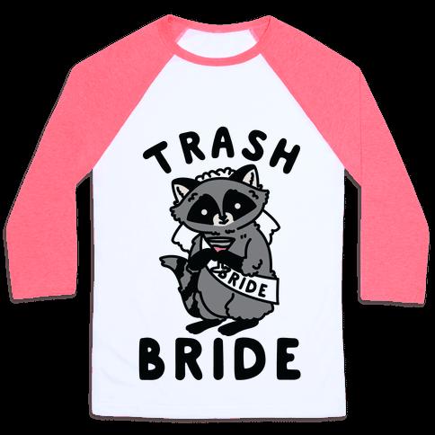 Trash Bride Raccoon Bachelorette Party Baseball Tee