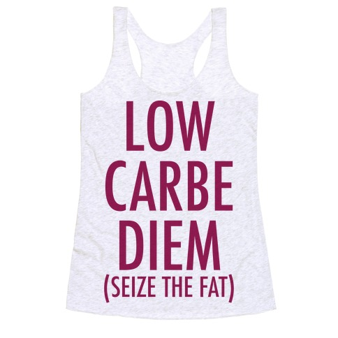 Low Carbe Diem Size the Fat Racerback Tank Top