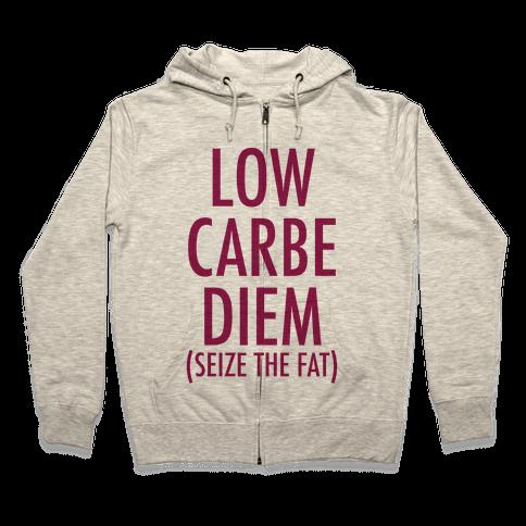 Low Carbe Diem Size the Fat Zip Hoodie