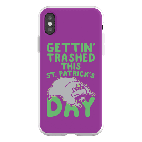 Gettin' Trashed This St. Patrick's Day Phone Flexi-Case