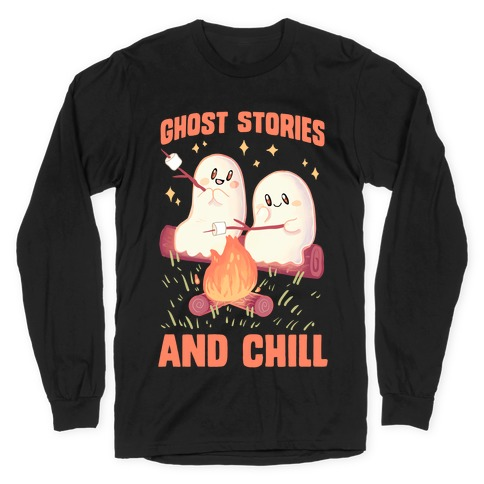 Ghost Stories And Chill Long Sleeve T-Shirt