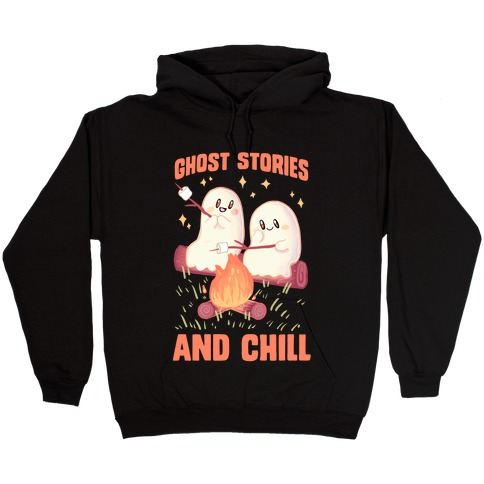 Ghost Stories And Chill Hooded Sweatshirt