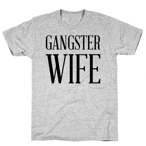Gangster Wife Mens T-Shirt