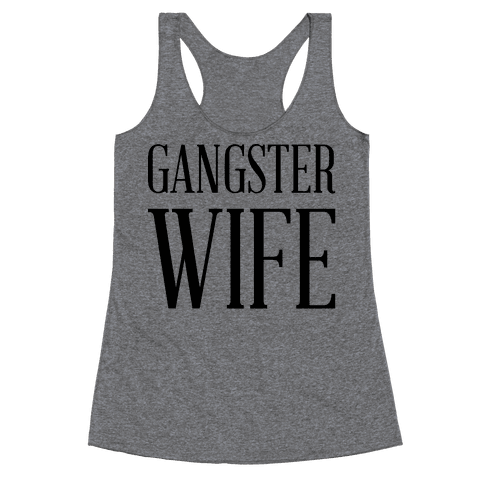 Gangster Wife Racerback Tank Top