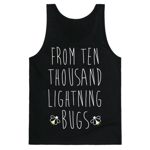 From Ten Thousand Lightning Bugs Tank Top