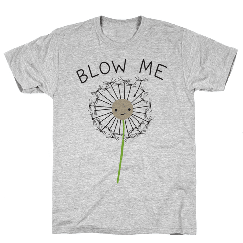 Blow Me Dandelion Mens T-Shirt