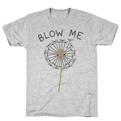 Blow Me Dandelion T-Shirt
