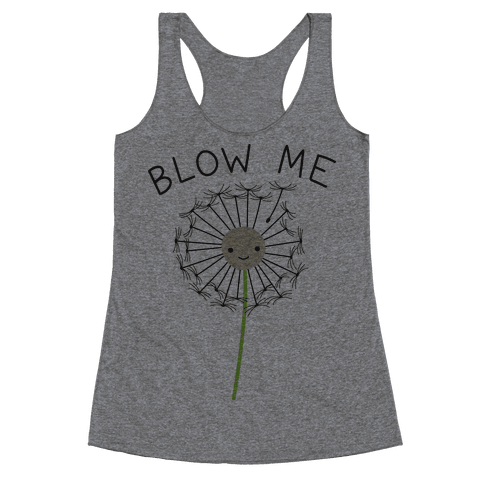 Blow Me Dandelion Racerback Tank Top