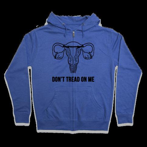 Don't Tread On Me (Pro-Choice Uterus) Zip Hoodie