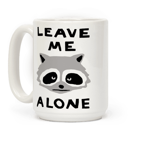 Leave Me Alone Raccoon Coffee Mug