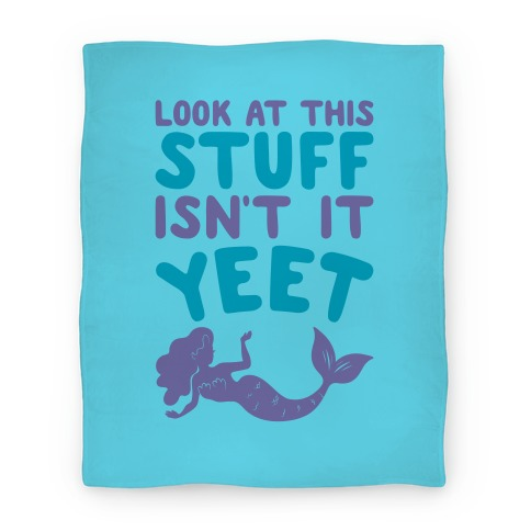 Look At This Stuff Isn't It Yeet Parody Blanket