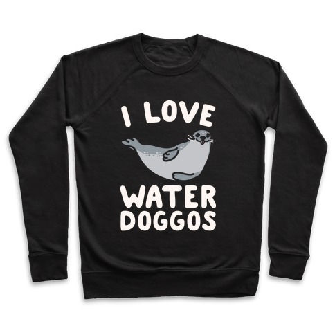 I Love Water Doggos White Print Pullover